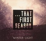 That First Season: A Winter-Light Compilation
