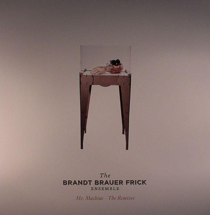 BRANDT BRAUER FRICK ENSEMBLE, The - Mr Machine: The Remixes
